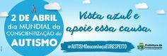 Dia Mundial da Conscientização do Autismo - 2015 | Prefeitura de Pindamonhangaba