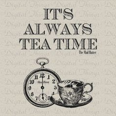 Any time is a good time for tea