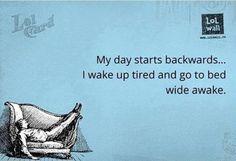 My day starts backwards...