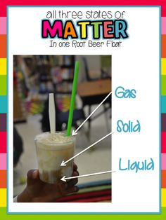 As a Matter of Fact: rootbeer floats for studying the three states of matter! @Kristi Denton @Amanda Snelson Snelson Snelson Rhodes