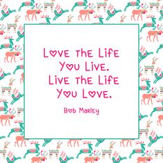 Love the life you live. Live the life you love.  Bob Marley.  One of the quotes from my Gratitude digital word art collection. All quotes are png quotes and are ready to use for creating cards, scrapbook layouts, planner stickers, posters, social media posts, etc.