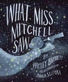 What Miss Mitchell Saw by Hayley Barrett; by Diana Sudyka. Beach Lane Books An introduction for young readers to the life of astronomer Maria Mitchell and her comet discovery. Quaker Beliefs, The Mysterious Benedict Society, Diana, 24 September, Award Winning Books, Album, Stories For Kids, Biography, Childrens Books