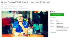Coupon Udemy - How I Created THIS Book in Less than 12 Hours! [Free] - Course Discounts & Free