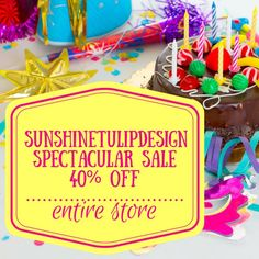 It's a Sunshinetulipdesign SPECTACULAR Sale! 40% off the entire store! Stock up on multiple printables for your upcoming celebrations! Today through Monday, January 18th!  There has never been a sale this big!! So exciting!!
