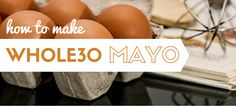 Learn how to whip up the perfect Whole30 mayo that can be used for dressings, dips, and more!
