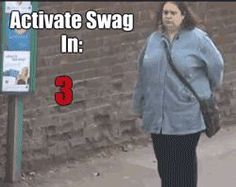 swag activated(gif) I laughed too hard! Repin!! You may never see this again!