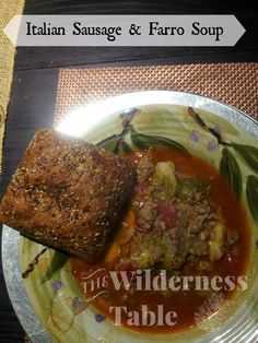 Italian Sausage & Farro Soup - The Wilderness Table #food #outdoors #recipe