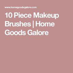10 Piece Makeup Brushes   Home Goods Galore