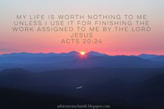 Never Stop Being You. Acts 20:24