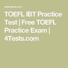 TOEFL IBT Practice Test | Free TOEFL Practice Exam | 4Tests.com