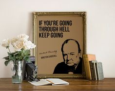Winston Churchill Quote Print, Keep Going, Inspirational Quote, Motivational Quote, Motivational Poster, Motivational Print, Wall Decor by Inspire4you on Etsy https://www.etsy.com/listing/225790411/winston-churchill-quote-print-keep-going