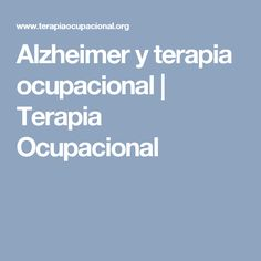 Alzheimer y terapia ocupacional | Terapia Ocupacional