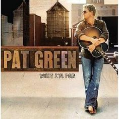 Pat Green reminds me of the good ol' days of college