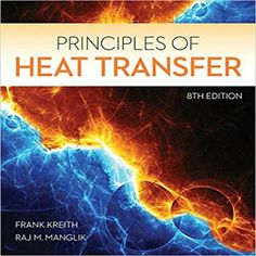 Principles Of Heat Transfer 8th Edition By Kreith And Manglik Solution Manual Home Testbanks And Solutions Heat Transfer Principles Download Books