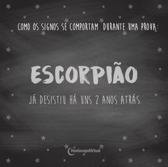 Hora de estudar, escorpiano! Zodiac Signs, Crushes, In This Moment, Humor, Funny, Wallpaper, Prints, Thoughts, Zodiac Scorpio