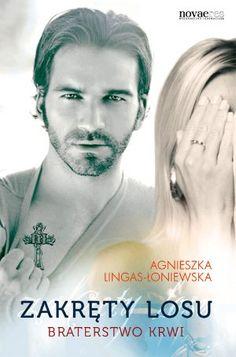 """Agnieszka Lingas-Łoniewska, """"Zakręty losu. Braterstwo krwi"""", Novae Res, Gdynia 2012.  324 stron"""