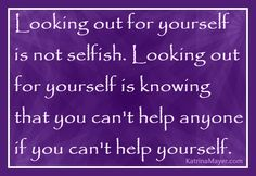 You have to take care of yourself