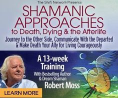 Shamanic Approaches To Death and Dying