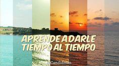 """""""Aprende a darle #Tiempo al #Tiempo"""". #Citas #Frases"""