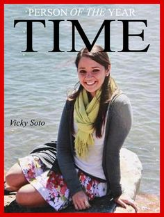 SHE GAVE UP HER LIFE FOR HER SCHOOL CHILDREN, AND OBAMA GETS TIME'S PERSON OF THE YEAR.    If You Think Vicky Soto should be Person of the Year instead of Obama. Please LIKE and SHARE