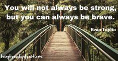 Be brave. #brave #courage #beingbravelyafraid #happyfriday #inspiration