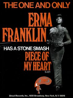 "Erma Franklin singing the 'original' version of ""Piece of My Heart,"" - ad 1967."