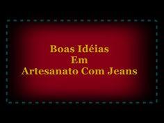 Boas Idéias Em Artesanato  Com Jeans