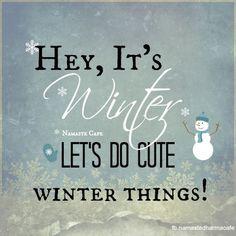 Hey it's Winter!  #winter #winterfun