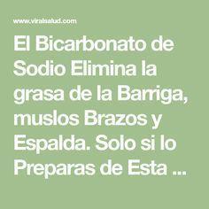 El Bicarbonato de Sodio un Elimina la grasa de la Barriga, muslos Brazos y Espalda. Solo si lo Preparas de Esta Manera - Viral Salud