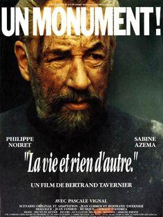 """""""La Vie et rien d'autre"""" - Film (1989) de Bertrand Tavernier avec Philippe Noiret et Sabine Azéma. Définitivement dans le trio de tête de mon panthéon cinématographique!"""