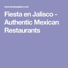 Fiesta en Jalisco - Authentic Mexican Restaurants