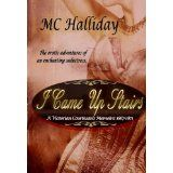 I Came Up Stairs: A Victorian Courtesan's Memoirs, 1867 to 1871 (Paperback)By MC Halliday