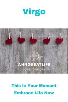 Virgo This Is Your Moment - Embrace Life! Great Life, Love Your Life, Inner Child Healing, Cancerian, Birth Chart, Holistic Wellness, Sagittarius, Horoscope, Tarot
