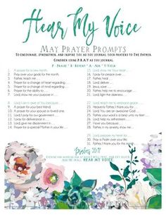 Hear My Voice Prayer Journal Prompts. Prayer journaling has the ability to transform your prayer time as you focus your prayers to the Father. These prompts are designed to ignite your prayer life and remind you that our Father hears your voice. To download your MAY prayer prompts, click this link.