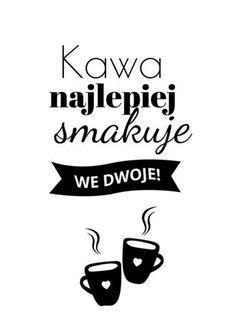 Darmowe plakaty do kuchni Christening Cupcakes, Coffee Images, Life Motto, Life Motivation, Smart Home, Drinking Tea, Quotations, Texts, Love Life
