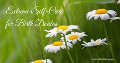 Self-care tools you can use after you attend births as a doula to prevent burnout. It's helpful for all birth professionals to create a support system.