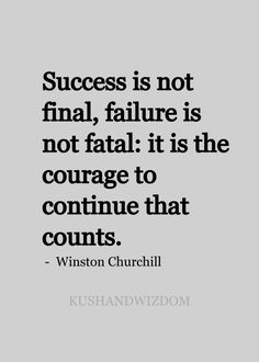 nice quote - Winston Churchill - courage to continue th. Best Quotes - quotes to remember Great Quotes, Quotes To Live By, Me Quotes, Motivational Quotes, Inspirational Quotes, The Words, Cool Words, Churchill Quotes, Winston Churchill