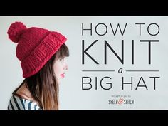 How to Knit a Big Hat - Sheep and Stitch Knitting Videos, Knitting For Beginners, Loom Knitting, Free Knitting, Knitting Projects, Easy Knit Hat, Knitted Hats, Crochet Hats, Chunky Knitting Patterns