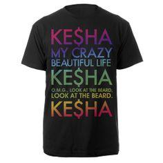 ♡ On Pinterest @ kitkatlovekesha ♡ ♡ Pin: Fandom Merch ~ Ke$ha My Crazy Beautiful Life T-Shirt ♡