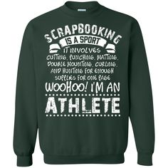 """""""I'm An Athlete T-Shirt & Hoodie Scrapbooking Is A Sport It Involves…"""