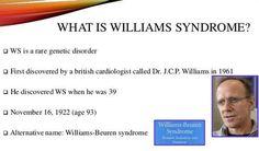 Het Williams-Beuren Syndroom (WBS) of Williams Syndroom (WS) is een zeldzame  aangeboren ontwikkelings- en gedragsstoornis die gepaard gaat met verschillende lichamelijke afwijkingen.