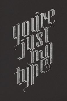 You're just my Type poster