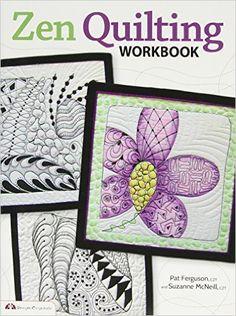 Zen Quilting Workbook: Inspired by Zentangle: Pat Ferguson: 9781574214048: Amazon.com: Books