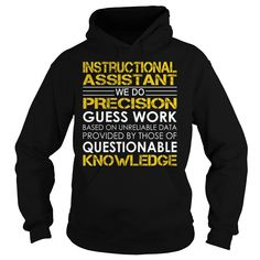 Instructional Assistant We Do Precision Guess Work Questionable Knowledge T-Shirts, Hoodies. SHOPPING NOW ==► https://www.sunfrog.com/Jobs/Instructional-Assistant-Job-Title-Black-Hoodie.html?id=41382