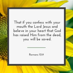 Romans Bible Verse : That if you confess with your mouth the Lord Jesus and believe in your heart that God has raised Him from the dead, you will be saved. Bible Verses About Death, Verses About Love, Say A Prayer, God Prayer, Comforting Bible Verses, Isaiah 25, Revelation 14, Romans 10 9, Jesus Today