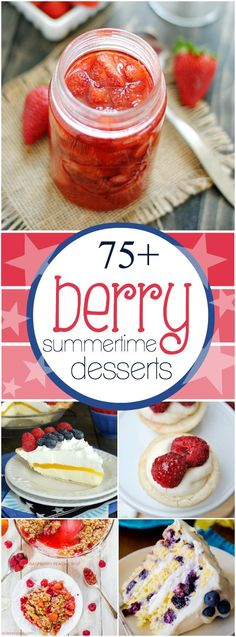 75+ berry dessert recipes for summer.