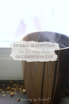 Herbal Sleepytime Tea For Ansy Kids On Christmas Eve | Growing Up Herbal | Is your kid too excited about Christmas morning? If so, try this herbal tea to help them sleep!