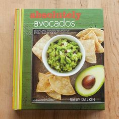 Absolutely Avocados by Gaby Dalkin [cookbook]