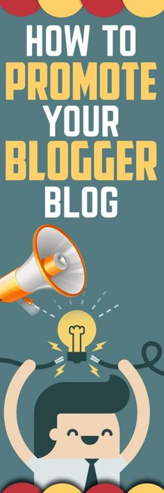 How to Promote Your Blogger Blog