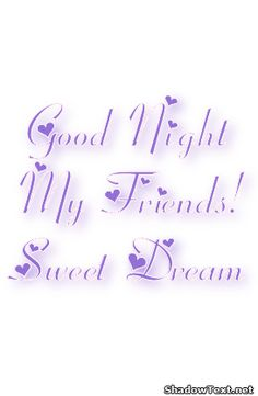 Good Night My Friends! Sweet Dream... - Quote Generator Shadow text